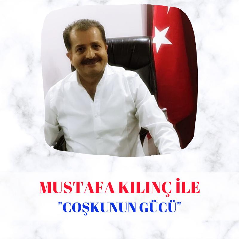 Mustafa Kılınç ile Coşkunun Gücü