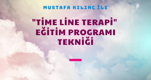 "NLP Haber: ""TİME LİNE TERAPİ"" EĞİTİM PROGRAMI TEKNİĞİ"