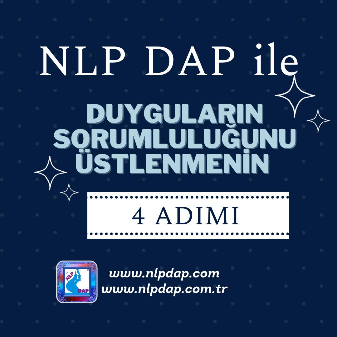 NLP DAP ile Duyguların Sorumluluğunu Üstlenmenin Dört Adımı
