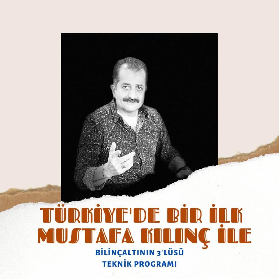 Türkiye'de Bir İlk Mustafa Kılınç ile  Bilinçaltının 3'lüsü Teknik Programı