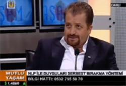 NLP Lideri Mustafa Kılınç Mutlu Yaşam Programında 1. Bölüm