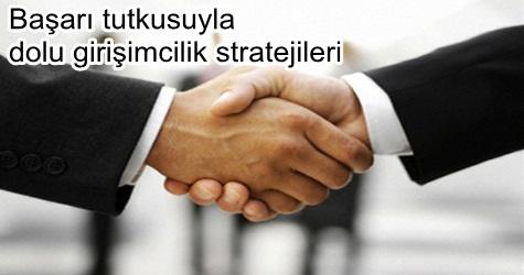 Başarı Tutkusuyla Dolu Girişimcilik Stratejileri
