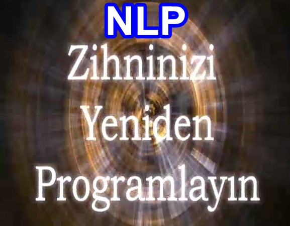 NLP Haber Konular: NEURO LINGUISTIC PROGRAMMING