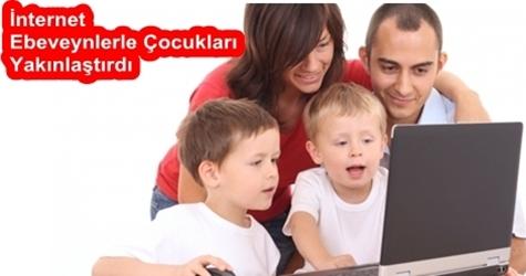 İnternet Ebeveynlerle Çocukları Yakınlaştırdı
